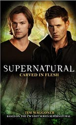 Supernatural: Carved in Flesh